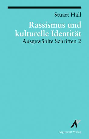 Ausgewählte Schriften / Rassismus und kulturelle Identität von Hall,  Stuart