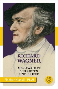 Ausgewählte Schriften und Briefe von Wagner,  Richard, Werner,  Philipp
