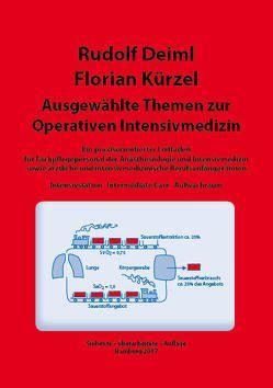 Ausgewählte Themen zur Operativen Intensivmedizin von Deiml,  Rudolf, Kürzel,  Florian