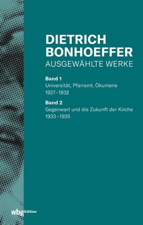 Ausgewählte Werke von Bonhoeffer,  Dietrich, Gremmels,  Christian, Huber,  Wolfgang