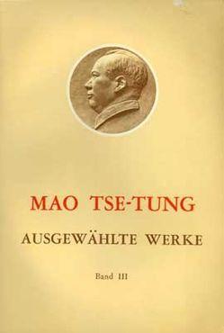 Ausgewählte Werke / Mao Tse-Tung Ausgewählte Werke Band III von Mao,  Tse-tung