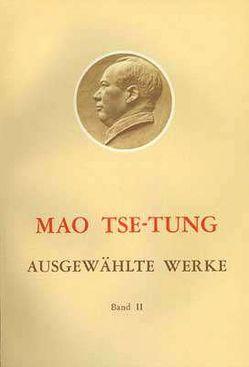 Ausgewählte Werke / Mao Tse-Tung Ausgewählte Werke Band II. von Mao,  Tse-tung