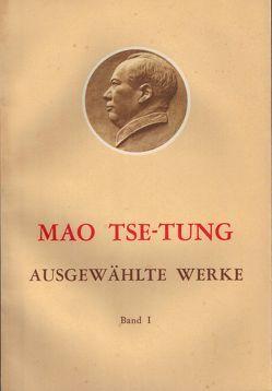 Ausgewählte Werke / Mao Tse-Tung Ausgewählte Werke Band I. von Mao,  Tse-tung