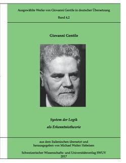 Ausgewählte Werke von Giovanni Gentile, Band 4.2 von Gentile,  Giovanni, Hebeisen,  Michael Walter
