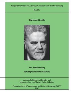 Ausgewählte Werke von Giovanni Gentile, Band 4.3 von Gentile,  Giovanni, Hebeisen,  Michael Walter