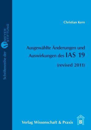 Ausgewählte Änderungen und Auswirkungen des IAS 19 von Kern,  Christian