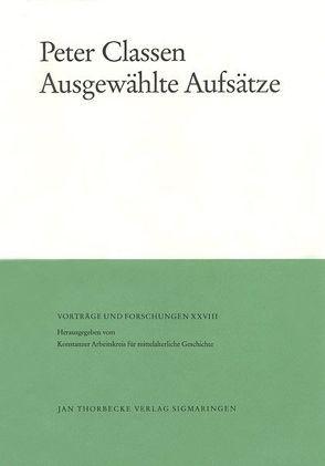 Ausgewählte Aufsätze von Classen,  Carl J, Classen,  Peter, Fleckenstein,  Josef, Fried,  Johannes