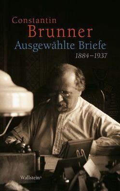 Ausgewählte Briefe 1884-1937 von Aue-Ben-David,  Irene, Brunner,  Constantin, Stenzel,  Jürgen