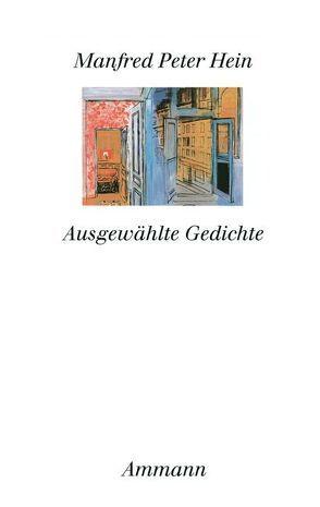 Ausgewählte Gedichte von Hein,  Manfred Peter