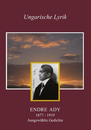 Ausgewählte Gedichte von Ady,  Endre, Detrich,  Julius Alexander