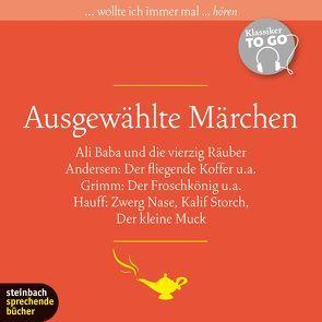 Ausgewählte Märchen von Andersen,  Hans Christian, Götze,  Wilhelm, Grimm,  Jacob, Grimm,  Wilhelm, Hauff,  Wilhelm, Marhold,  Irene, Schepmann,  Ernst-August