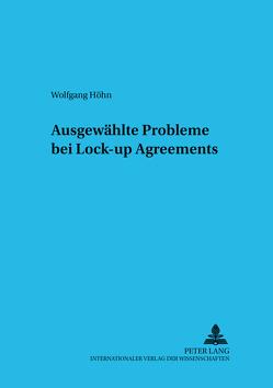 Ausgewählte Probleme bei Lock-up Agreements von Höhn,  Wolfgang