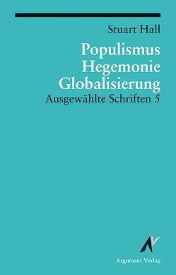 Ausgewählte Schriften / Populismus, Hegemonie, Globalisierung von Hall,  Stuart