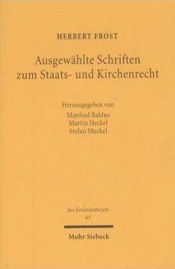 Ausgewählte Schriften zum Staats- und Kirchenrecht von Baldus,  Manfred, Frost,  Herbert, Heckel,  Martin, Mücke,  Stefan