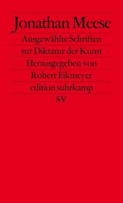 Ausgewählte Schriften zur Diktatur der Kunst von Eikmeyer,  Robert, Meese,  Jonathan