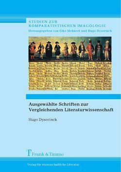 Ausgewählte Schriften zur Vergleichenden Literaturwissenschaft von Dyserinck,  Hugo, Mehnert,  Elke