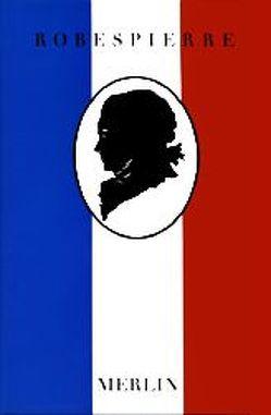 Ausgewählte Texte von Robespierre,  Maximilien, Schmid,  Carlo, Unruh,  Manfred