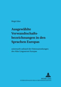 Ausgewählte Verwandtschaftsbezeichnungen in den Sprachen Europas von Eder,  Birgit