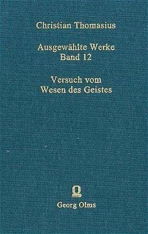 Ausgewählte Werke / Versuch vom Wesen des Geistes von Schneiders,  Werner, Thomasius,  Christian, Zenker,  Kay