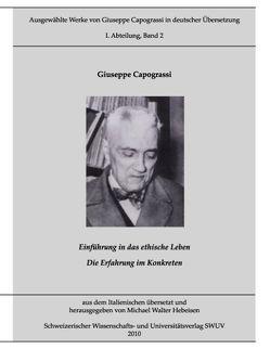 Ausgewählte Werke von Giuseppe Capograssi in deutscher Übersetzung von Capograssi,  Giuseppe, Hebeisen,  Michael W