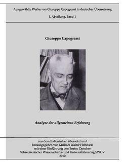 Ausgewählte Werke von Giuseppe Capograssi in deutscher Übersetzung von Capograssi,  Giuseppe, Hebeisen,  Michael W, Opocher,  Enrico