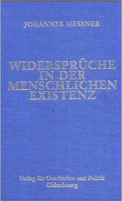 Ausgewählte Werke / Widersprüche in der menschlichen Existenz von Klose,  Alfred, Messner,  Johannes, Rauscher,  Anton, Schmitz,  Wolfgang, Weiler,  Rudolf
