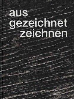 aus/gezeichnet/zeichnen von Akademie der Künste Berlin, Kudielka,  Robert, Schoenholtz,  Michael, Zimmermann,  Inge