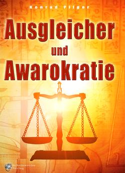 Ausgleicher und Awarokratie von Pilger,  Konrad