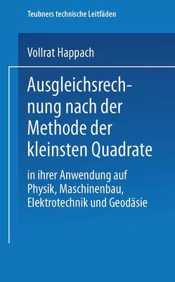 Ausgleichsrechnung nach der Methode der Kleinsten Quadrate von Happach,  Vollrat