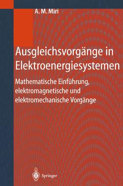 Ausgleichsvorgänge in Elektroenergiesystemen von Miri,  Amir M.