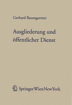 Ausgliederung und öffentlicher Dienst von Baumgartner,  Gerhard