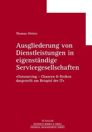 Ausgliederung von Dienstleistungen in eigenständige Servicegesellschaften von Weiers,  Thomas