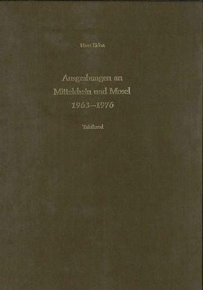 Ausgrabungen an Mittelrhein und Mosel 1963-1976 von Eiden,  Hans