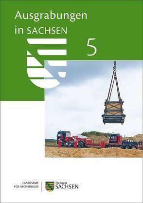 Ausgrabungen in Sachsen 5 von Smolnik,  Regina