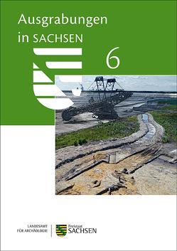 Ausgrabungen in Sachsen 6 von Smolnik,  Regina