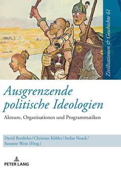 Ausgrenzende politische Ideologien von Bordiehn,  David, Koehler,  Christian, Noack,  Stefan, Wein,  Susanne