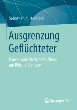 Ausgrenzung Geflüchteter von Kurtenbach,  Sebastian