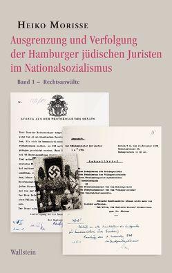Ausgrenzung und Verfolgung der Hamburger jüdischen Juristen im Nationalsozialismus von Morisse,  Heiko