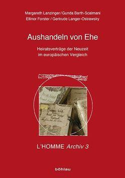 Aushandeln von Ehe von Barth-Scalmani,  Gunda, Forster,  Ellinor, Langer-Ostrawsky,  Gertrude, Lanzinger,  Margareth