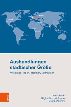 Aushandlungen städtischer Größe von Eckert,  Anna, Schmidt-Lauber,  Brigitta, Wolfmayr,  Georg
