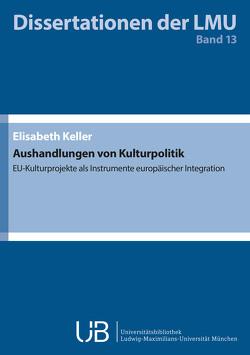 Aushandlungen von Kulturpolitik von Keller,  Elisabeth
