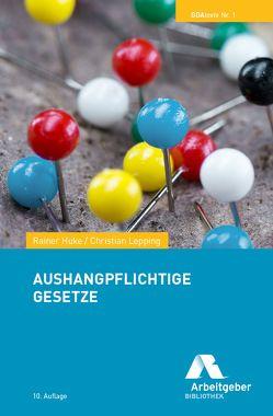 Aushangpflichtige Gesetze von BDA I Bundesvereinigung der Deutschen Arbeitgeberverbände, Huke,  Rainer, Lepping,  Christian