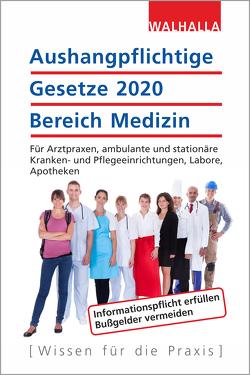 Aushangpflichtige Gesetze 2020 Bereich Medizin von Walhalla Fachredaktion