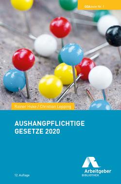 Aushangpflichtige Gesetze 2020 von BDA I Bundesvereinigung der Deutschen Arbeitgeberverbände, Huke,  Rainer, Lepping,  Christian