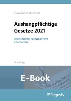 Aushangpflichtige Gesetze 2021 (E-Book)