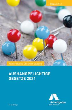 Aushangpflichtige Gesetze 2021 von BDA I Bundesvereinigung der Deutschen Arbeitgeberverbände, Huke,  Rainer, Lepping,  Christian