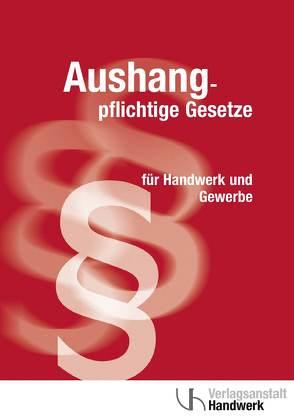 Aushangpflichtige Gesetze für Handwerk und Gewerbe von Schönewald,  Sabine