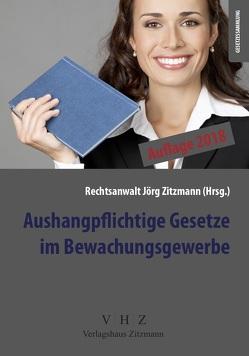Aushangpflichtige Gesetze im Bewachungsgewerbe von Zitzmann,  Jörg