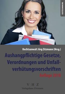 Aushangpflichtige Gesetze, Verordnungen und Unfallverhütungsvorschriften von Zitzmann,  Jörg