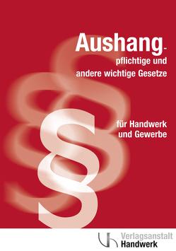 Aushangpflichtige und andere wichtige Gesetze für Handwerk und Gewerbe von Schönewald,  Sabine